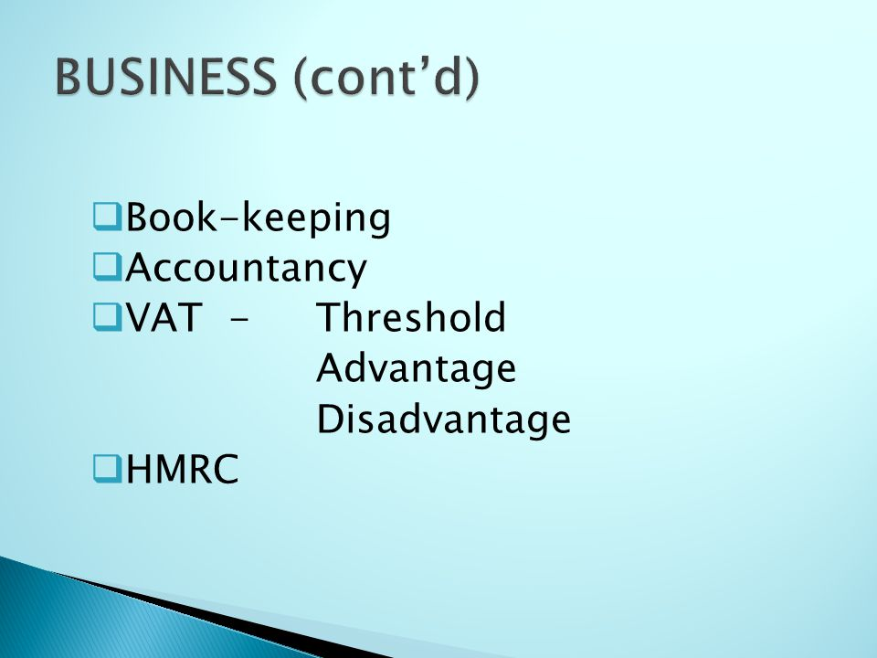  Book-keeping  Accountancy  VAT-Threshold Advantage Disadvantage  HMRC