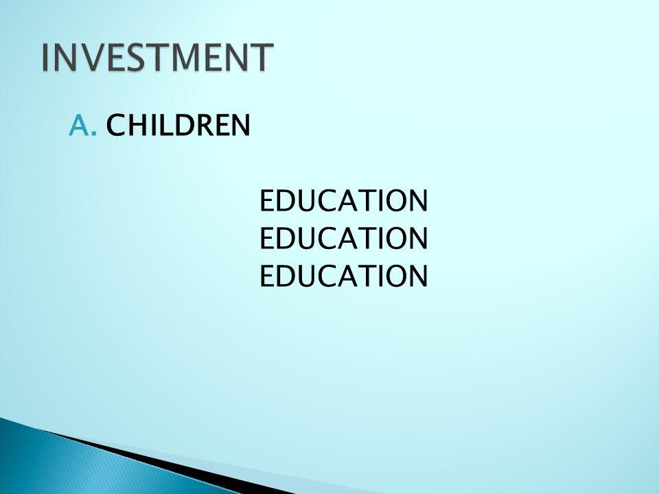 A.CHILDREN EDUCATION