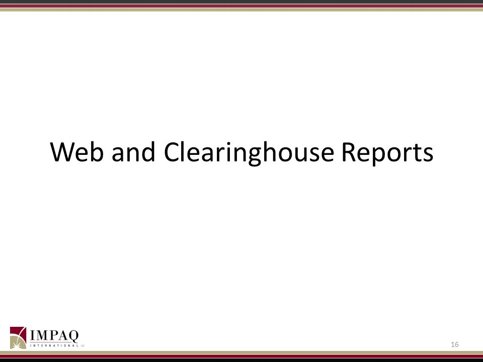 Web and Clearinghouse Reports 16