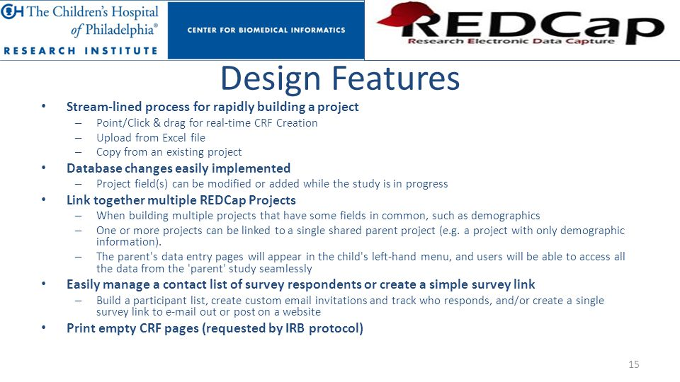 Design Features Stream-lined process for rapidly building a project – Point/Click & drag for real-time CRF Creation – Upload from Excel file – Copy fr