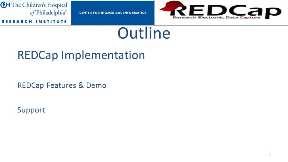 Outline REDCap Implementation REDCap Features & Demo Support 2