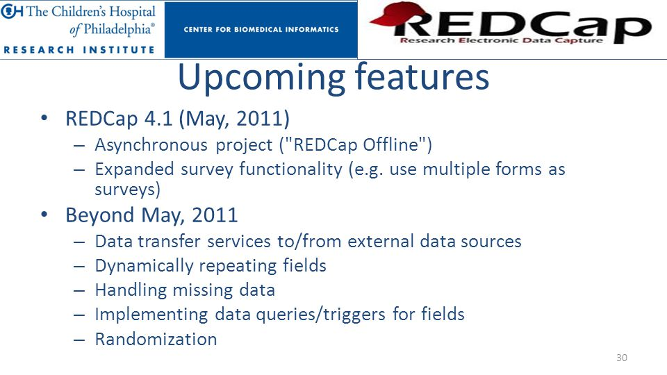 Upcoming features REDCap 4.1 (May, 2011) – Asynchronous project (