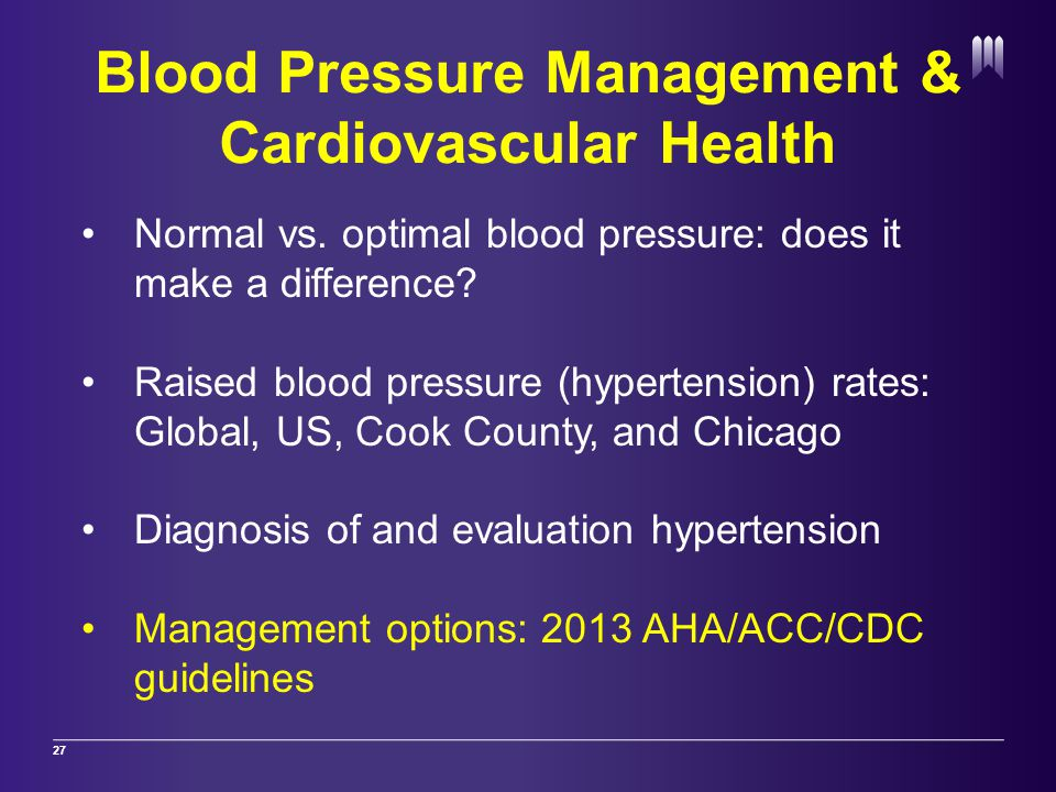 Blood Pressure Management & Cardiovascular Health 27 Normal vs.
