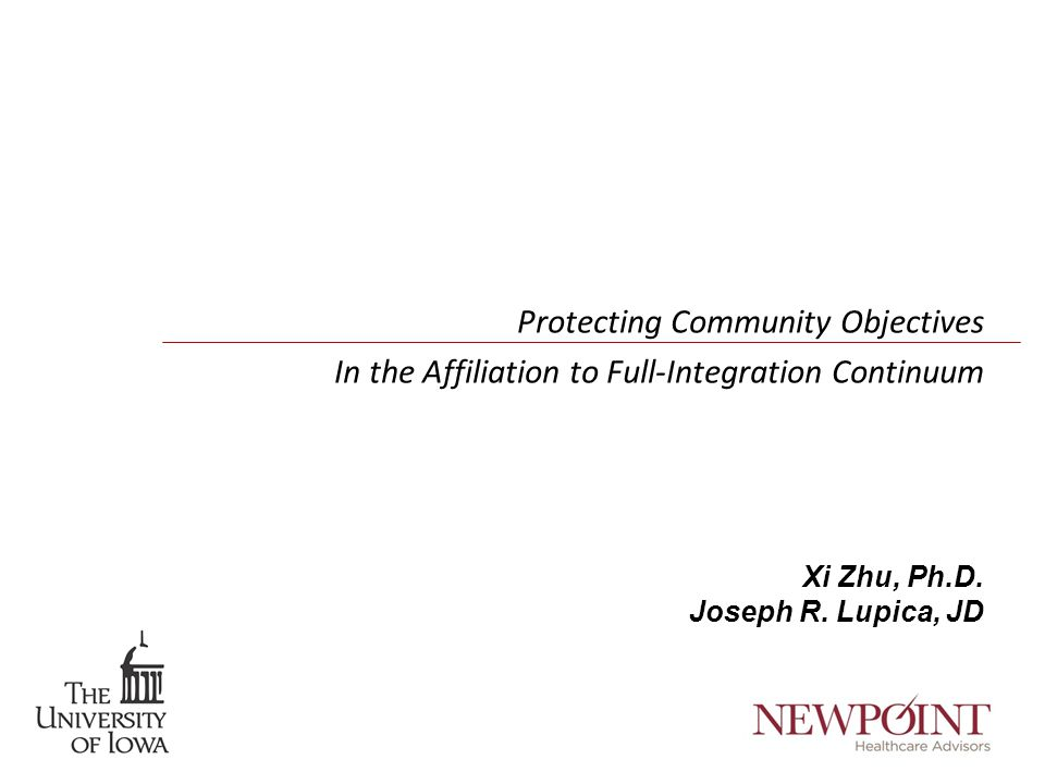 Protecting Community Objectives In the Affiliation to Full-Integration Continuum Xi Zhu, Ph.D.
