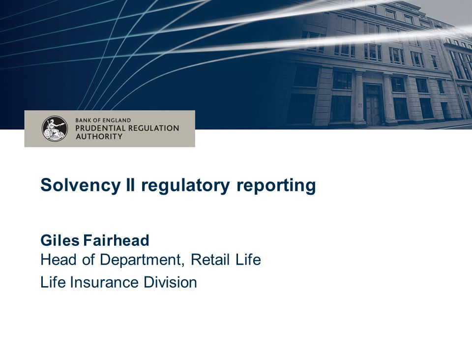 Date (Arial 16pt) bold) Subtitle for event – (Arial 28pt) Giles Fairhead Head of Department, Retail Life Life Insurance Division Solvency II regulator