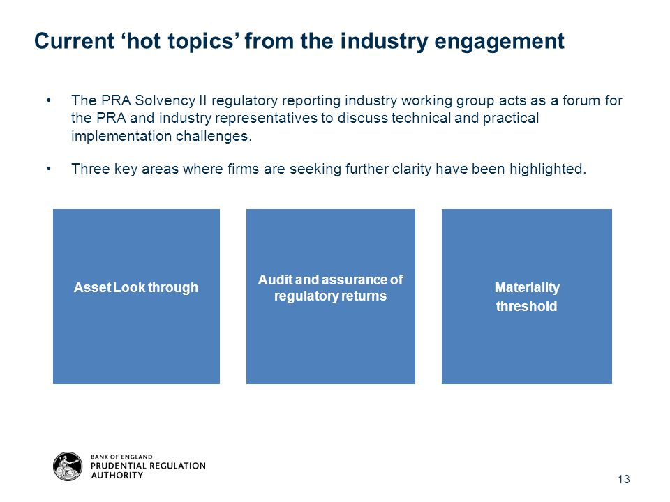 The PRA Solvency II regulatory reporting industry working group acts as a forum for the PRA and industry representatives to discuss technical and prac