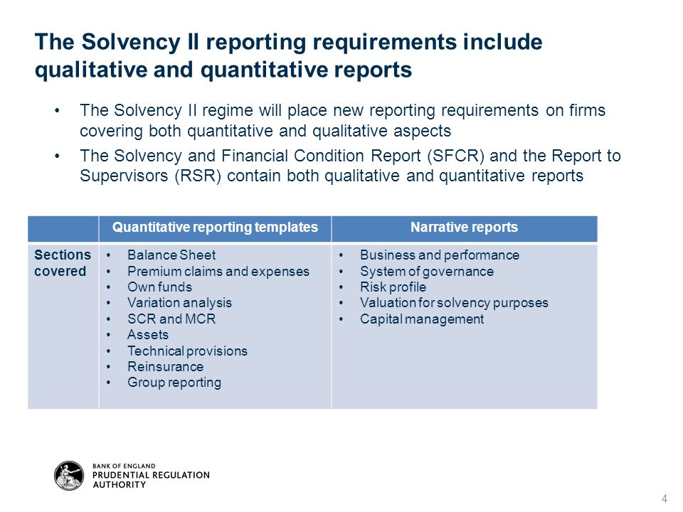 4 The Solvency II reporting requirements include qualitative and quantitative reports Quantitative reporting templatesNarrative reports Sections cover