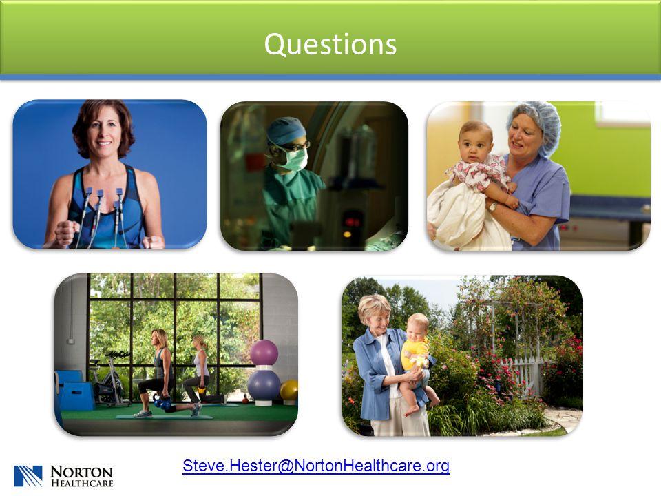 Questions Steve.Hester@NortonHealthcare.org