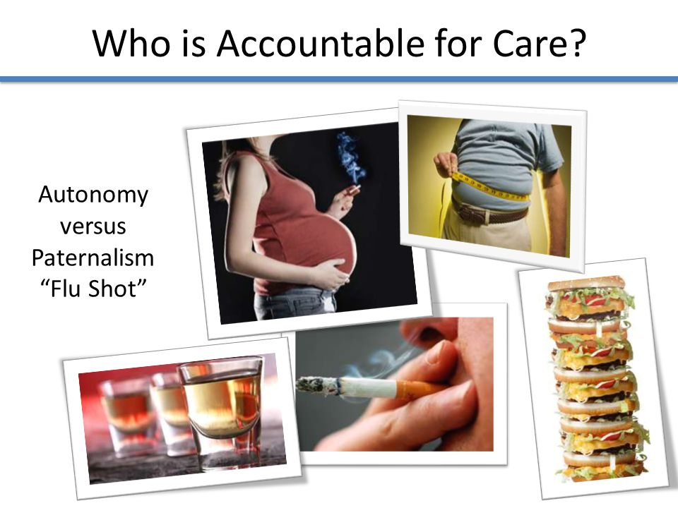 Who is Accountable for Care? Autonomy versus Paternalism Flu Shot
