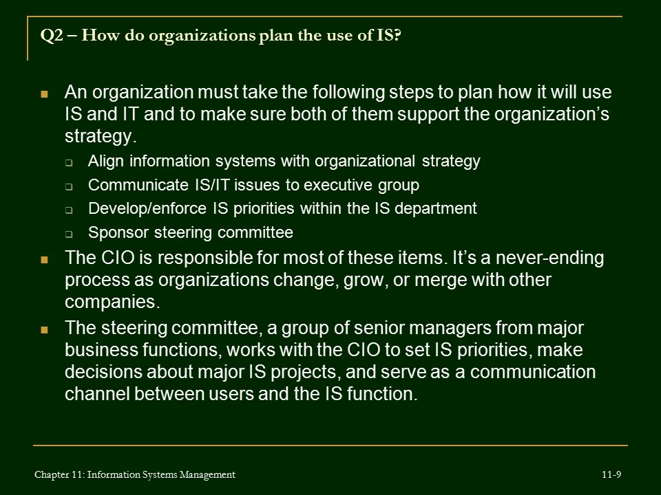 Q2 – How do organizations plan the use of IS? An organization must take the following steps to plan how it will use IS and IT and to make sure both of