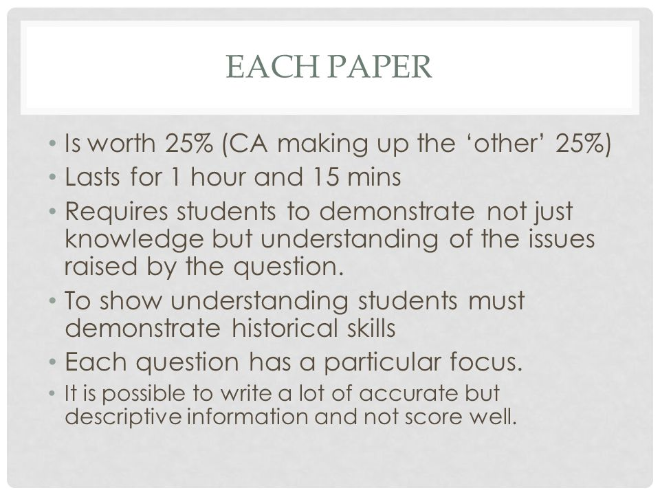 WHAT DOES THIS MEAN… Students must know a lot of information… Students must know how to apply their knowledge to the question set.