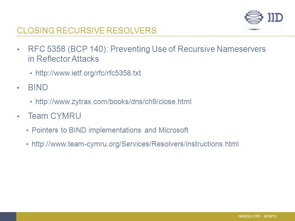 RFC 5358 (BCP 140): Preventing Use of Recursive Nameservers in Reflector Attacks http://www.ietf.org/rfc/rfc5358.txt BIND http://www.zytrax.com/books/