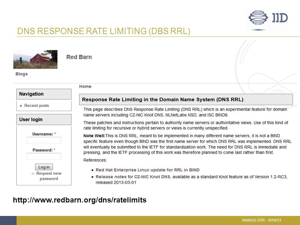 DNS RESPONSE RATE LIMITING (DBS RRL) NANOG OTR - 9/10/13 http://www.redbarn.org/dns/ratelimits