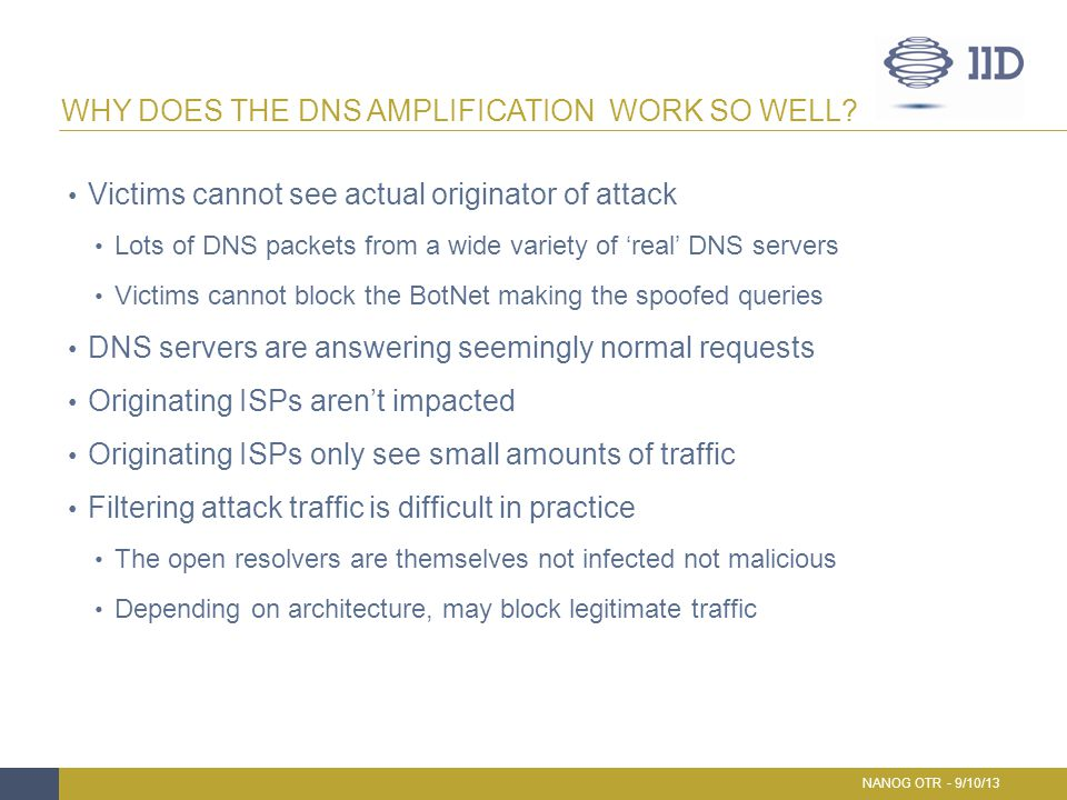 Deliberate Services Google, OpenDNS, DynDNS, Amazon Route53 Ensure reliability and stability Many are not deliberate – why do they exist.