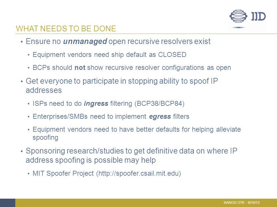 Ensure no unmanaged open recursive resolvers exist Equipment vendors need ship default as CLOSED BCPs should not show recursive resolver configuration