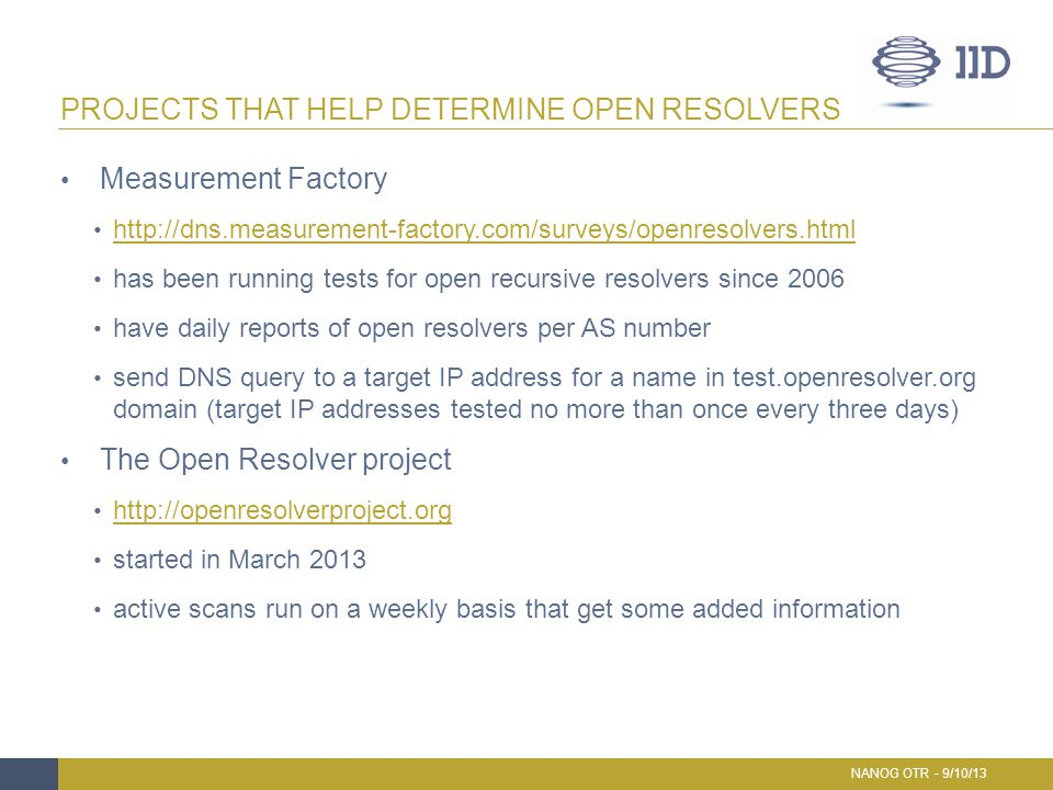 THE MEASUREMENT FACTORY NANOG OTR - 9/10/13 [On main page go to 'Results' then 'DNS survey results' and finally 'Open Resolvers']