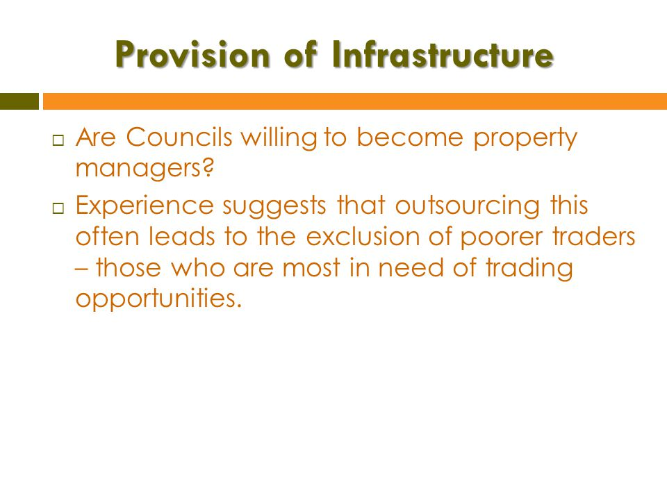Provision of Infrastructure  Are Councils willing to become property managers.