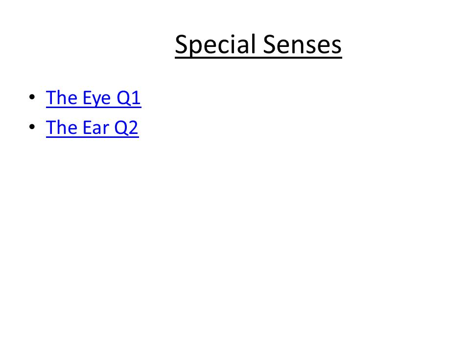 Special Senses The Eye Q1 The Ear Q2