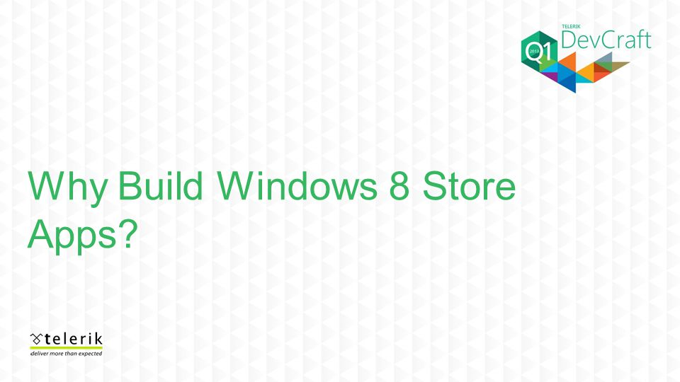 Why Build Windows 8 Store Apps