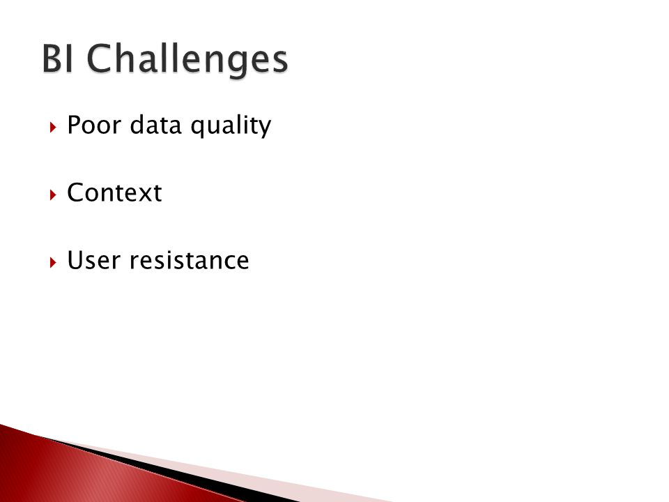  Poor data quality  Context  User resistance