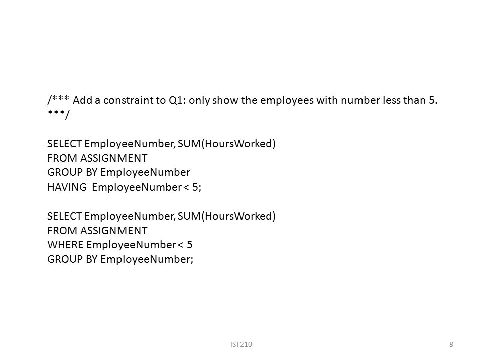 IST2108 /*** Add a constraint to Q1: only show the employees with number less than 5.