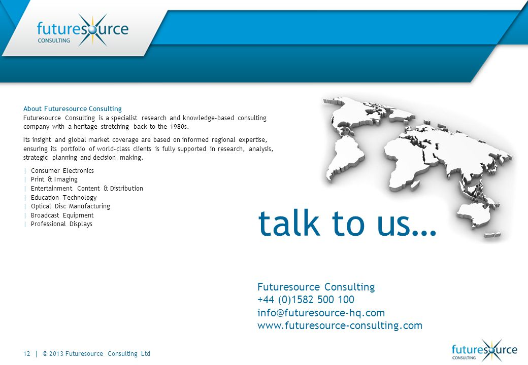 About Futuresource Consulting Futuresource Consulting is a specialist research and knowledge-based consulting company with a heritage stretching back