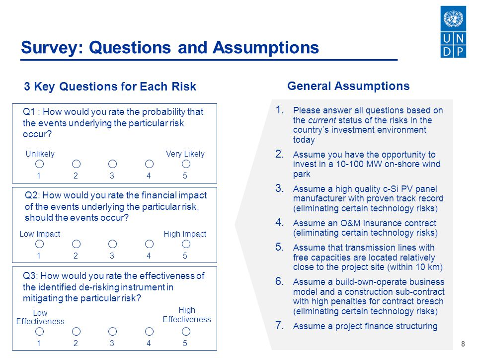 8 Survey: Questions and Assumptions Q1 : How would you rate the probability that the events underlying the particular risk occur.