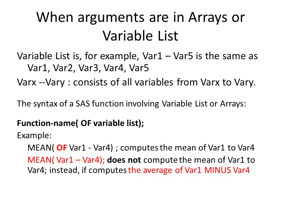 Target Variables for SAS Functions Target variable is the variable to which the result of a SAS function is assigned.
