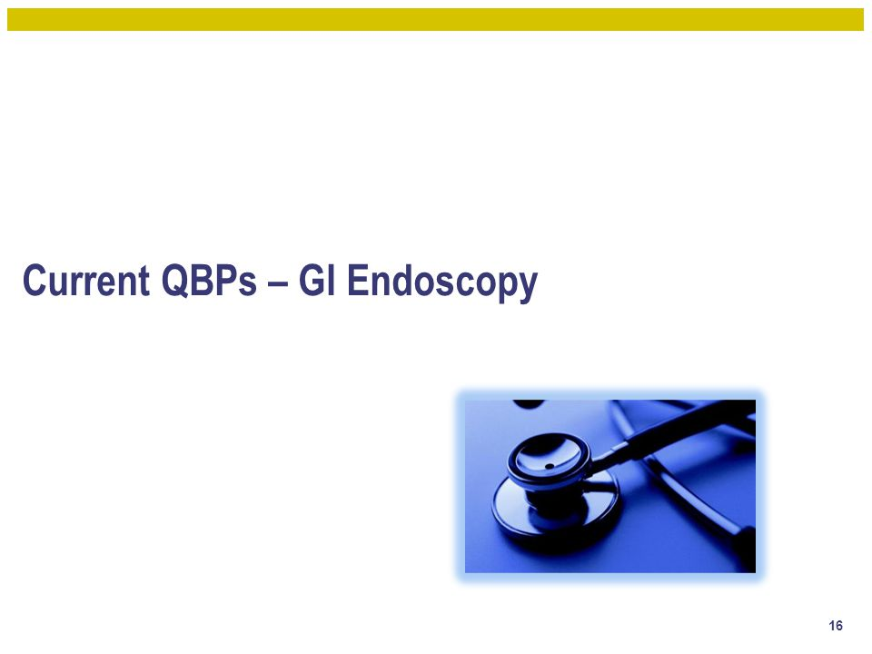 Current QBPs – GI Endoscopy 16