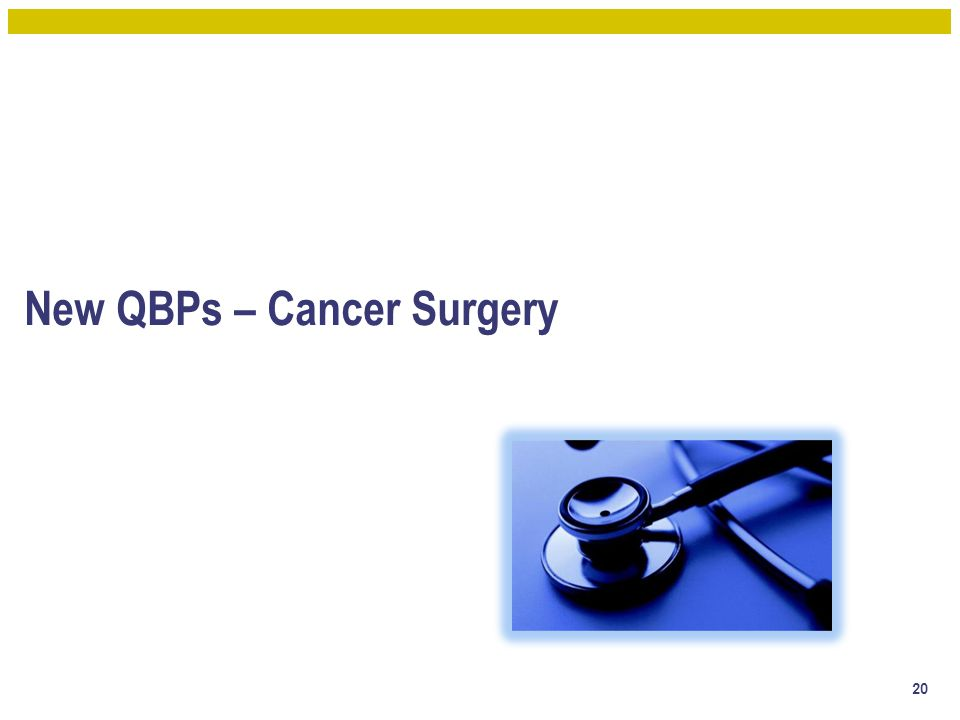 New QBPs – Cancer Surgery 20