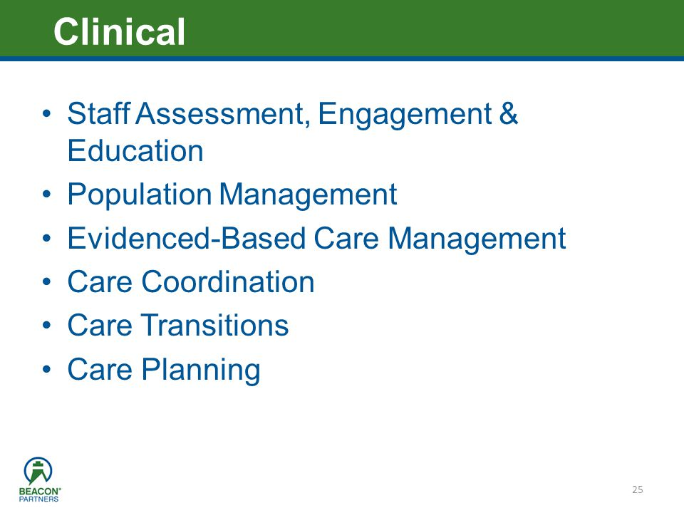 Heading – Ariel 40 Staff Assessment, Engagement & Education Population Management Evidenced-Based Care Management Care Coordination Care Transitions C