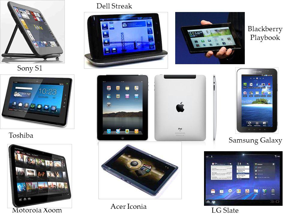 Tablets Blackberry Playbook Sony S1 Dell Streak Motorola Xoom Acer Iconia Samsung Galaxy Toshiba LG Slate