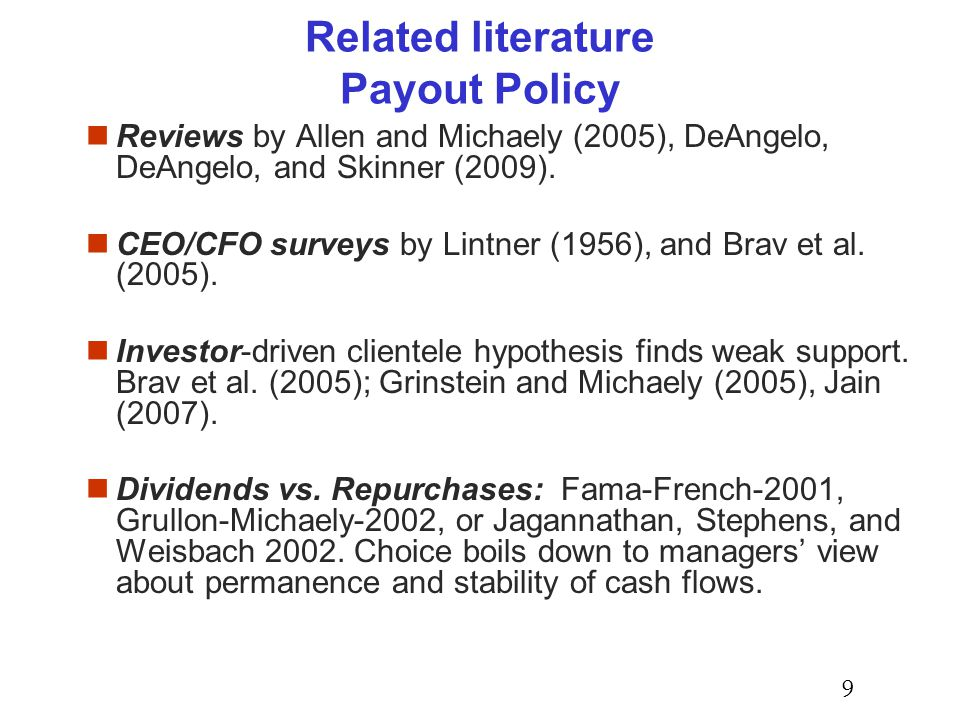 Related literature Payout Policy Reviews by Allen and Michaely (2005), DeAngelo, DeAngelo, and Skinner (2009).