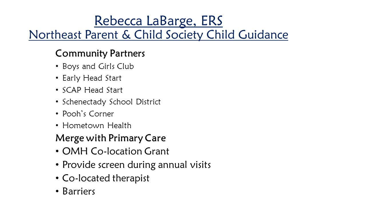Rebecca LaBarge, ERS Northeast Parent & Child Society Child Guidance Community Partners Boys and Girls Club Early Head Start SCAP Head Start Schenecta