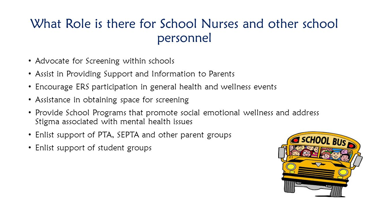 What Role is there for School Nurses and other school personnel Advocate for Screening within schools Assist in Providing Support and Information to P