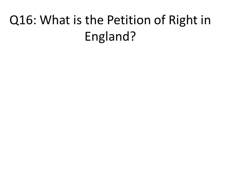 Q16: What is the Petition of Right in England