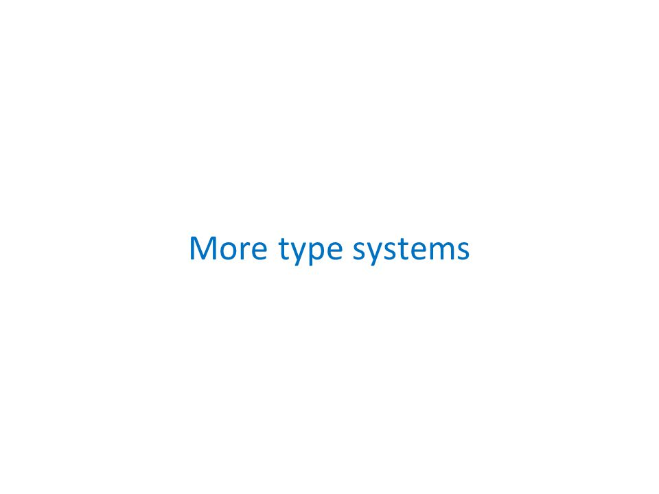 More type systems