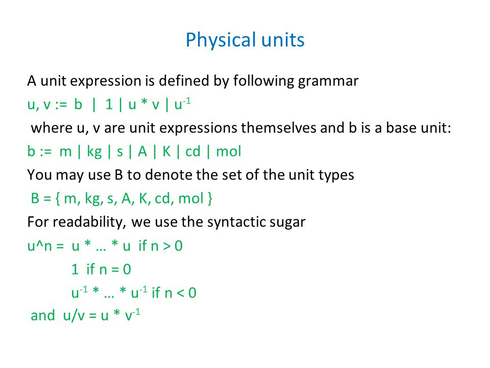 Physical units a) Give the type rules for the arithmetic operations +, *, /, √, sin, abs.