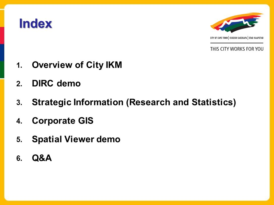 1.Overview of City IKM 2. DIRC demo 3. Strategic Information (Research and Statistics) 4.