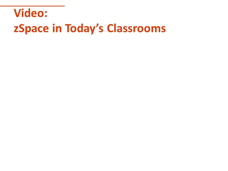 Video: zSpace in Today's Classrooms