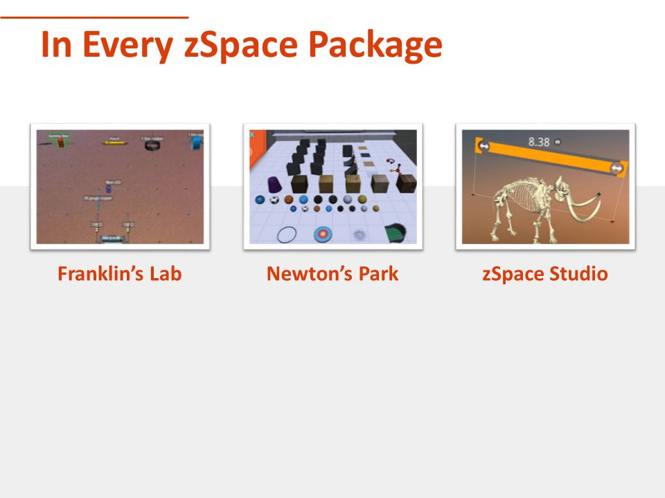 In Every zSpace Package Franklin's LabNewton's ParkzSpace Studio