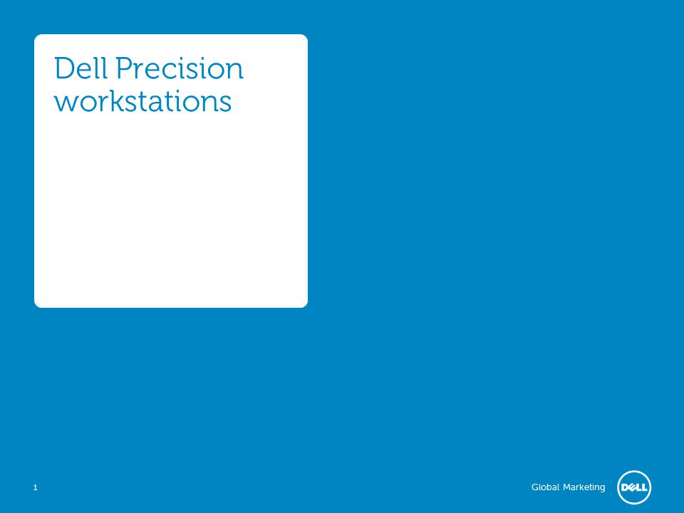 Global Marketing Dell Precision workstations 1