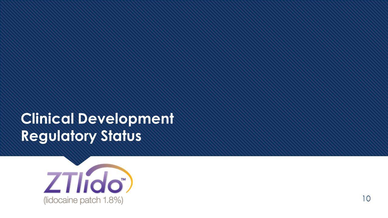 Clinical Development Regulatory Status 10