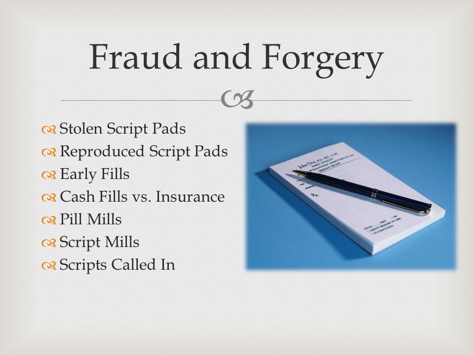   Stolen Script Pads  Reproduced Script Pads  Early Fills  Cash Fills vs.