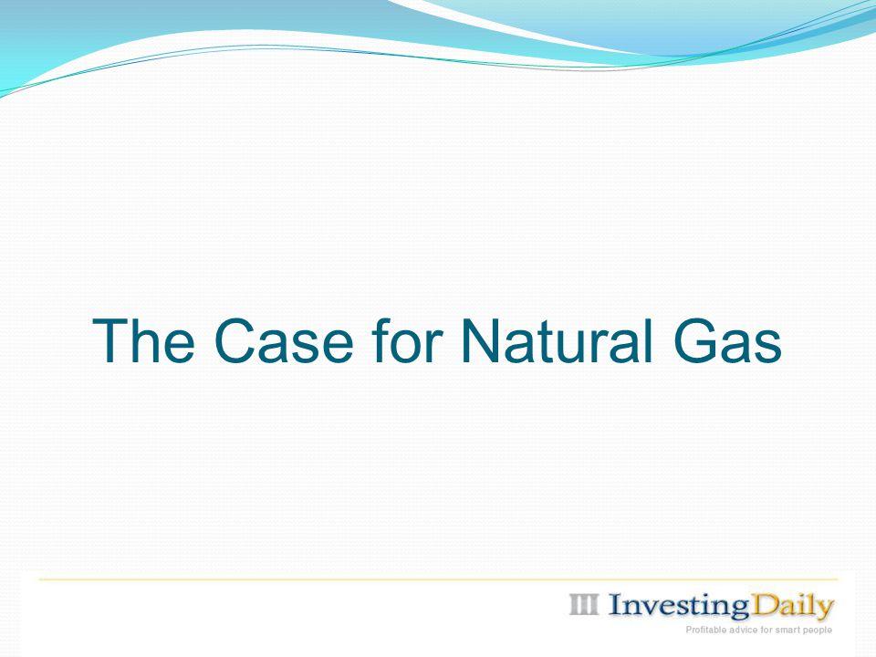 The Case for Natural Gas