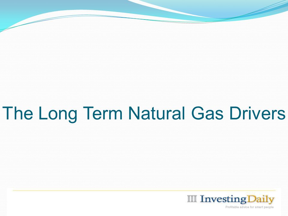 The Long Term Natural Gas Drivers