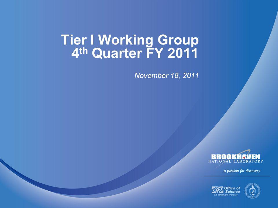 Tier I Working Group 4 th Quarter FY 2011 November 18, 2011