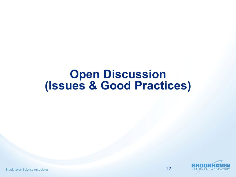 Open Discussion (Issues & Good Practices) 12