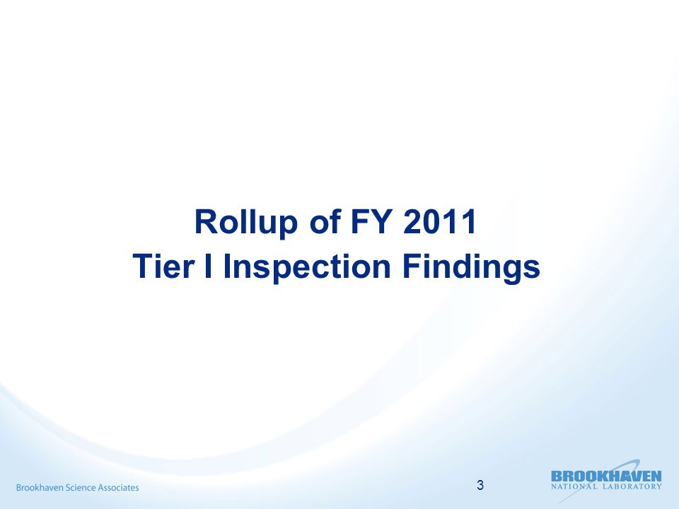 3 Rollup of FY 2011 Tier I Inspection Findings