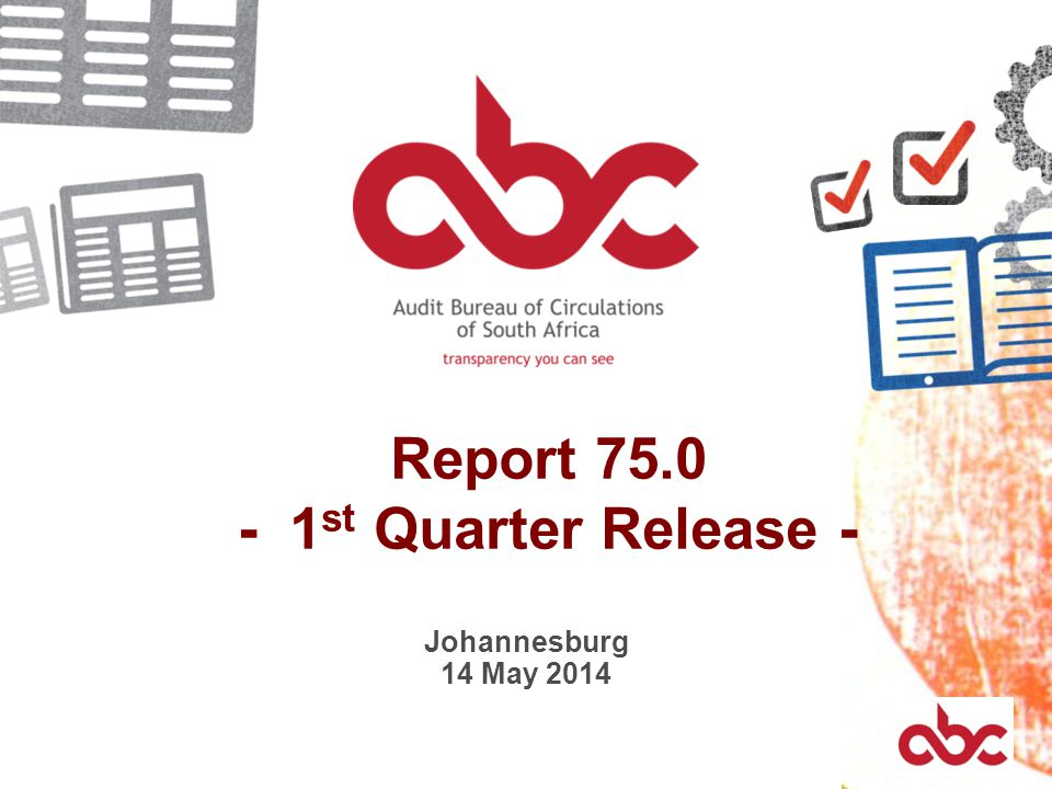 Report 75.0 - 1 st Quarter Release - Johannesburg 14 May 2014